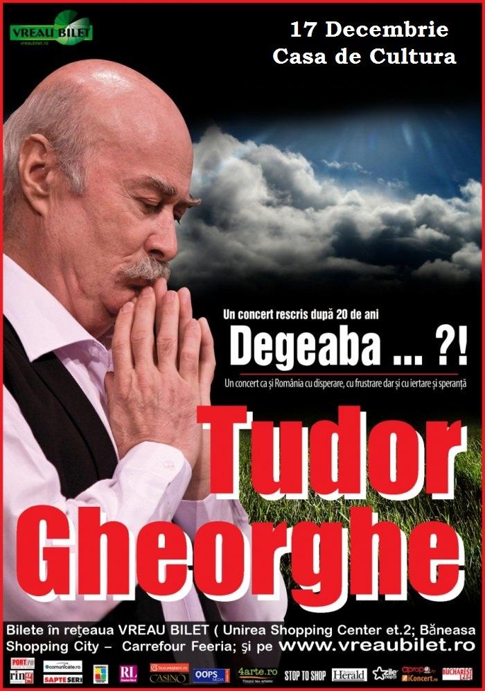Afis Tudor Gheorghe - Degeaba